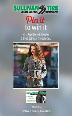 Enter to Win a FREE Irish Aran Sweater & a $100 Sullivan Tire Gift Card! Here's how you enter:  - Follow Sullivan Tire on Pinterest - Re-Pin the Contest Pin  - Visit our Pinterest page on March 18, 2014 to see if you've won!