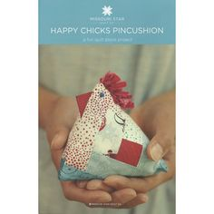 Happy Chicks Pincushion Pattern Late Summer Vol 1 Issue 4