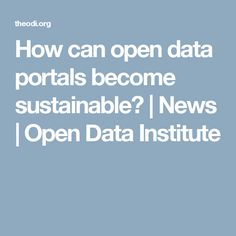 The Open Data Institute (ODI) equip, connect and inspire people around the world to innovate with data. Co-founded by Sir Tim Berners-Lee and Sir Nigel Shadbolt, the ODI provides events, training, membership and consultancy around open data. Open Data, Can Opener, Portal, Sustainability, Knowledge, Public, News, Sustainable Development, Facts