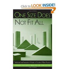 One Size Does Not Fit All: Traditional and Innovative Models of Student Affairs Practice: Kathleen Manning, Jillian Kinzie, John H. Schuh: 9780415952583: Amazon.com: Books