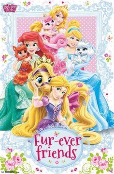 Disney Princess Palace Pets Princesses Fur-ever Friends Poster