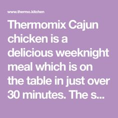 Easy Weeknight Thermomix Cajun Chicken Recipe w Avocado Sauce - ThermoKitchen Cajun Chicken Recipes, Creamy Avocado Sauce, Chicken Seasoning, Weeknight Meals, Perfect Match, Spicy, Keto, Cleaning, Dishes