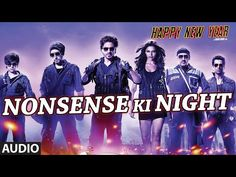 Nonsense Ki Night Song |Mp3 |Mp4 | HD Video - Happy New Year | UpdateYug.com
