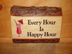 Rustic Sign  Every Hour  Is Happy Hour by RUSTICNORTHERN on Etsy, $20.00