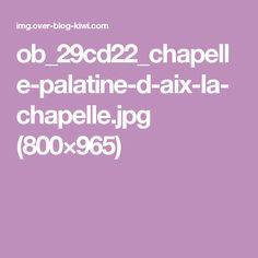 ob_29cd22_chapelle-palatine-d-aix-la-chapelle.jpg (800×965)