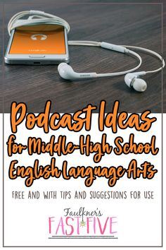 Podcast Episode Suggestions and Ideas for Middle and High School Students in English Language Arts Class, Free with Tips and Lesson Ideas, Suggestions for Pairing with Texts and Literature as well.
