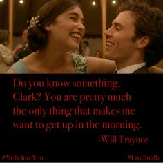 Me Before You quote.  Louisa Clark. Will Traynor. #LiveBoldly