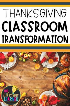Check out this fun Thanksgiving day classroom transformation theme for elementary students in first, second, third, fourth, fifth grade. This Thanksgiving room transformation will set the stage to engage and is stress-free! It's a worksheet or escape room alternative, and can be used in small groups or partners. 1st, 2nd, 3rd, 4th, 5th graders enjoy classroom transformation ideas. Digital and printables for kids (Year 1,2,3,4,5) #setthestagetoengage #classroomtransformation #mathactivities