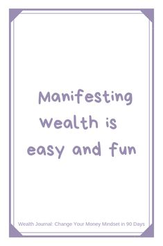 """""""Manifesting wealth is easy and fun"""" Daily affirmation from the Wealth Journal (Change Your Money Mindset in 90 Days) - Use the Law of Attraction to manifest the wealth you desire and by removing your money blocks / limiting beliefs around money. Wealth Affirmations, Law Of Attraction Affirmations, Positive Affirmations, Positive Thoughts, Positive Quotes, Law Of Attraction Money, Abraham Hicks Quotes, Spiritual Quotes, Spiritual Meditation"""