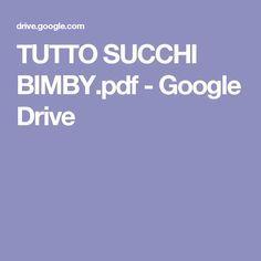 TUTTO SUCCHI BIMBY.pdf - Google Drive