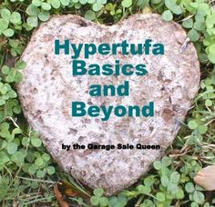 Spring is (almost) here and you are getting the fever to get outside and get creative. This is the ebook for you!!! HYPERTUFA BASICS AND BEYOND