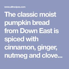The classic moist pumpkin bread from Down East is spiced with cinnamon, ginger, nutmeg and cloves. This bread improves with age, so plan to make it a day ahead if possible. Downeast Maine Pumpkin Bread, Moist Pumpkin Bread, Pumpkin Puree, Coconut Flour, Almond Flour, Yummy Treats, Yummy Food, Tasty, Bakken