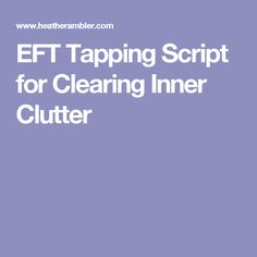 EFT Tapping Script for Clearing Inner Clutter