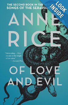 Of Love and Evil: The Songs of the Seraphim, Book Two: Anne Rice: 9781400078967: Amazon.com: Books