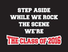 Search More Class Of 2017 Shirts Senior 2016 Quotes Senior Quotes 2016 Senior Sweatshirts, Senior Shirts, 8th Grade Graduation, Graduation 2016, Graduation Shirts, Graduation Pictures, Happy New Year 2016, Class Of 2016, Senior Quotes