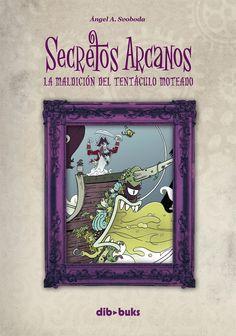 """""""Secretos Arcanos: La maldición del tentáculo moteado"""". Comic-book by Ángel A. Svoboda edited by the publishing house Dibbuks. www.iamican.com"""