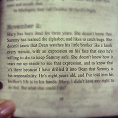"""(John Winchesters Journal) and there are really sad bits like this in it. There's a moment that says """" Sammy took his first steps today. He walked towards Dean, then fell. Life is tough, kid. John Winchester Journal, Sam And Dean Winchester, Sam Dean, Winchester Brothers, Supernatural Fandom, Castiel, Crowley, Supernatural Quotes, Sherlock Quotes"""