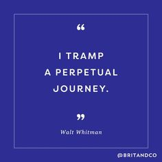 "The best motivational quote for you, according to your zodiac sign, like this quote from Walt Whitman for as Sagittarius ""I tramp a perpetual journey."""