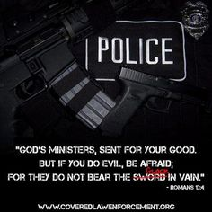 A guiding verse on the calling of law enforcement officers...Romans 13:4.