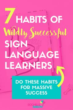 As you learn ASL it's imperative to create good habits for yourself. Here's 7 habits that I've seen in many sign language learners over the past 25+ years.