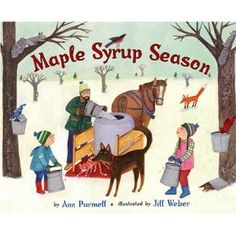 Book, Maple Syrup Season by Ann Purmell (see site for many other books as well) Winter Activities, Book Activities, Science Resources, Spring Books, Sugaring, Christmas Tree Farm, Vintage Christmas, Children's Picture Books, Children's Literature