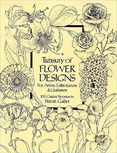 Treasury of Flower Designs for Artists, Embroiderers and Craftsmen (Dover Pictorial Archive): Susan Gaber: 9780486240961: Amazon.com: Books