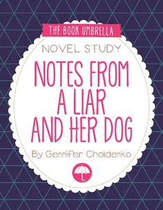 Notes from a Liar and Her Dog by Gennifer Choldenko - novel study by The Book Umbrella $