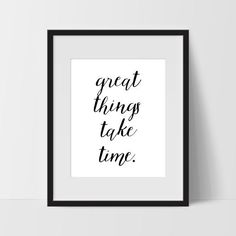 Great Things Take Time Typography Wall Art, Black and White Modern Art, Prints - Ink Print Art Bedroom Art, Modern Bedroom, Master Bedroom, Bedroom Signs, Minimalist Bedroom, Bedroom Ideas, Modern Art Prints, Modern Wall Art, Contemporary Office
