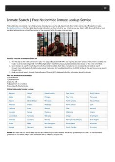 Find out inmates incarcerated in any State prisons, federals prison, county jails, department of correction and local sheriff department using InmateSearchinfo.com. We have listed step by step instructions on how to look for any inmate across any state in USA. Along with that we have also listed address/phone number/Fax number of the detention facility for easier communication.