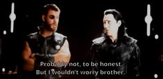 """I love the fact that Thor is like """"don't worry I got your back"""", after all the sh** they've been through to get to this point."""