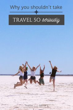 Why You Shouldn't Take Travel so Seriously