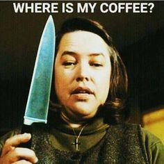 KAthy Bates im Elend Funny Horror Meme - Film Coffee Talk, I Love Coffee, My Coffee, Coffee Drinks, Horror Movies Funny, Scary Movies, Coffee Jokes, Coffee Store, Creepy Pictures