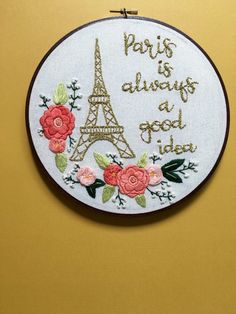 Hand Embroidered Hoop Art Paris Is Always A by HoffeltAndHooperCo