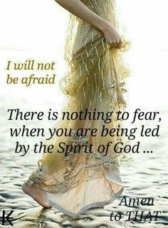 I will not be afraid.....