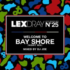 LEXDRAY City Series Featuring... DJ JOE