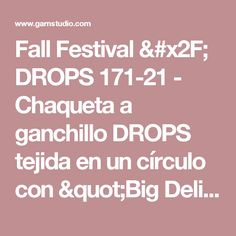 "Fall Festival / DROPS 171-21 - Chaqueta a ganchillo DROPS tejida en un círculo con ""Big Delight"". Talla: S - XXXL. - Patrón gratuito de DROPS Design"