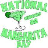 National Margarita Day - yippee!!