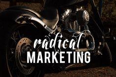 Qué es el #marketing radical. Este post trata lo que necesita aplicar una empresa para ser revolucionaria en el área de Marketing #onlinemarketing #ecommerce Online Marketing