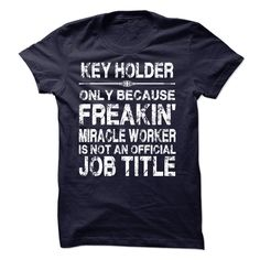 [Best holiday t-shirt names] Key Holder  Coupon 20%   Tshirt Guys Lady Hodie  SHARE and Get Discount Today Order now before we SELL OUT  Camping calm and let holder handle it