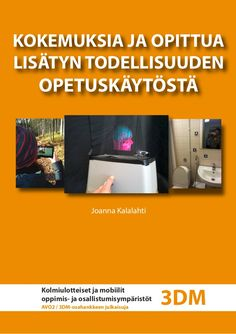 Kokemuksia ja opittua lisätyn todellisuuden opetuskäytöstä  #avohanke #lisättytodellisuus #3dm Tieto, Fails, Education, Learning, Thread Spools, Teaching