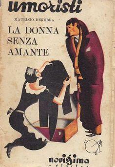 LA DONNA SENZA AMANTE di Maurizio Dekobra - Novissima Editrice, 1932