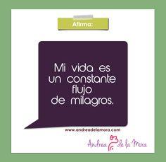 Mi vida es un constante flujo de milagros – Andrea de la Mora