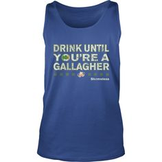 Drink Until You're a Gallagher Shameless Tank Top