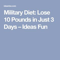 Military Diet: Lose 10 Pounds in Just 3 Days – Ideas Fun