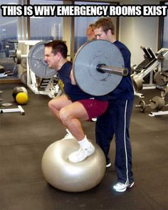 Funny! What?! Don't stand on a ball with a barbell!