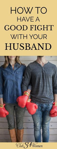 What is the best way to fight with your husband? Here's how to have a good fight with your husband  - in a way that STRENGTHENS your marriage instead of weakening it!