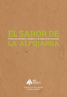 El sabor de la Alpujarra  Un catálogo en el que se muestran productos gastronómicos tradicionales y de elaboración artesanal de la Alpujarra.
