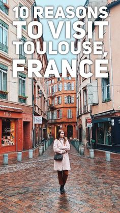 10 reasons to visit Toulouse, France. I fell in love with Toulouse!