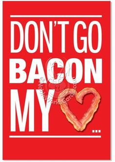 Bacon Bacon My Heart Fun Picture Valentine'S Day Greeting Card Nobleworks