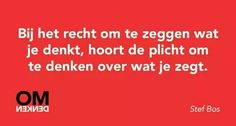Vrijheid van meningsuiting True Quotes, Funny Quotes, Favorite Quotes, Best Quotes, Dutch Quotes, School Quotes, One Liner, True Words, Beautiful Words